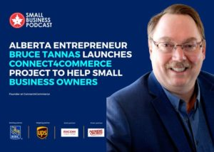 Connect4Commerce CEO, Bruce Tannas, speaks to CanadianSME Small Business Magazine